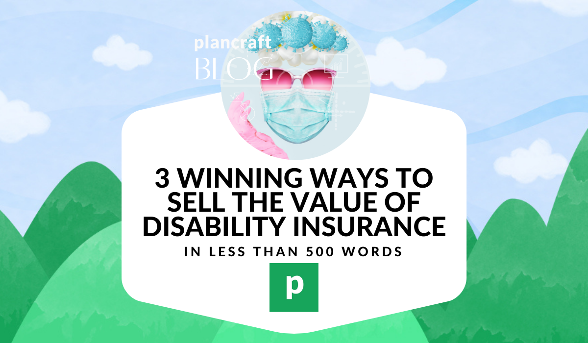 3 Winning Ways to Sell the Value of Disability Insurance
