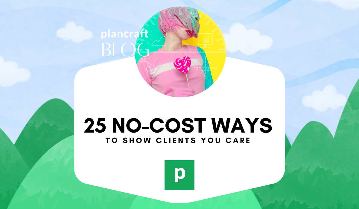 25 no-cost ways to show clients you care